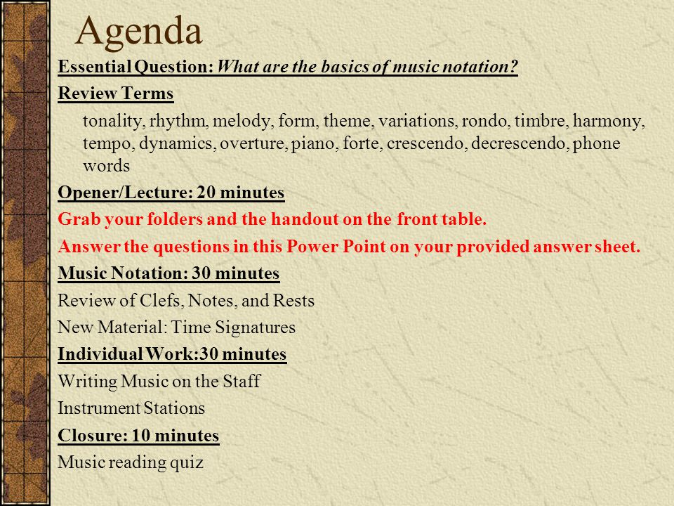 Agenda Essential Question: What are the basics of music notation.