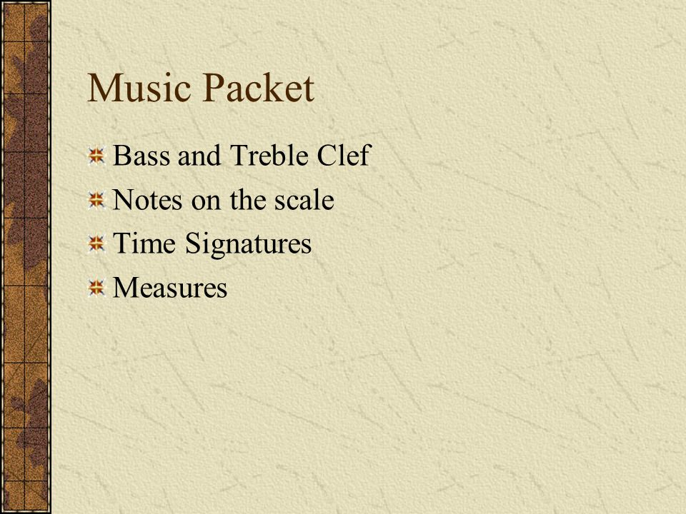 Music Packet Bass and Treble Clef Notes on the scale Time Signatures Measures