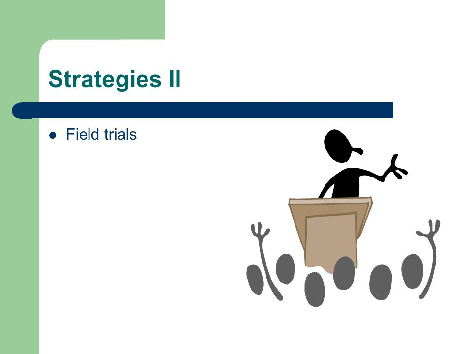 Strategies II Field trials