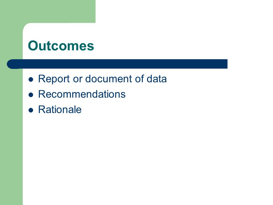 Outcomes Report or document of data Recommendations Rationale