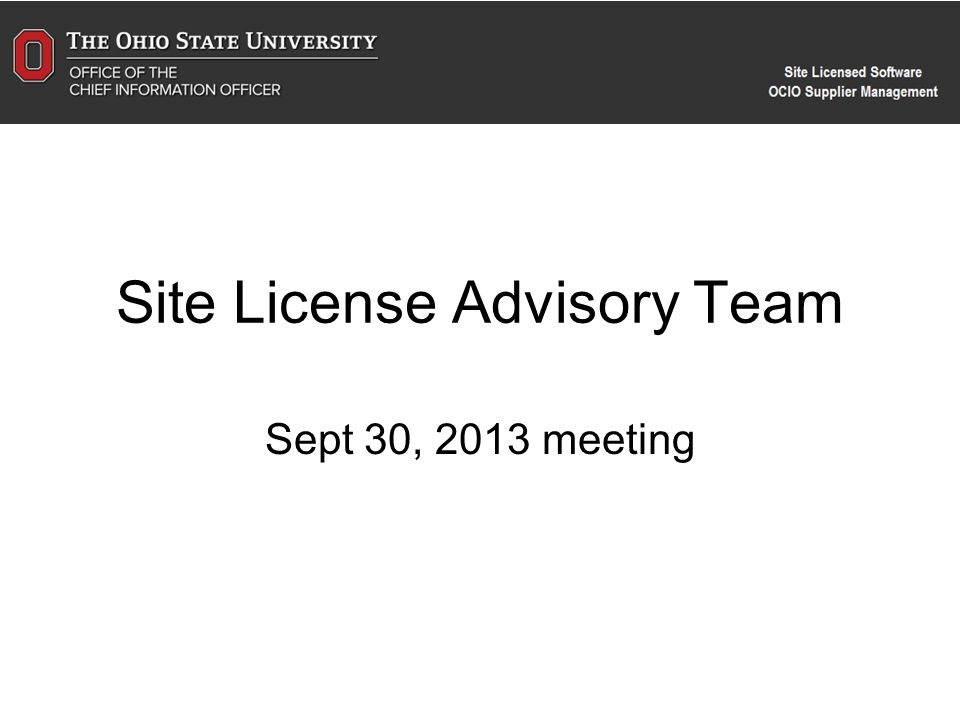 Site License Advisory Team Sept 30, 2013 meeting