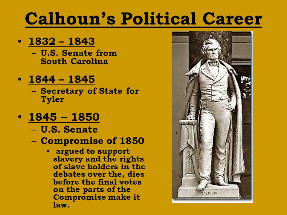 Calhoun's Political Career 1832 – 1843 – U.S.