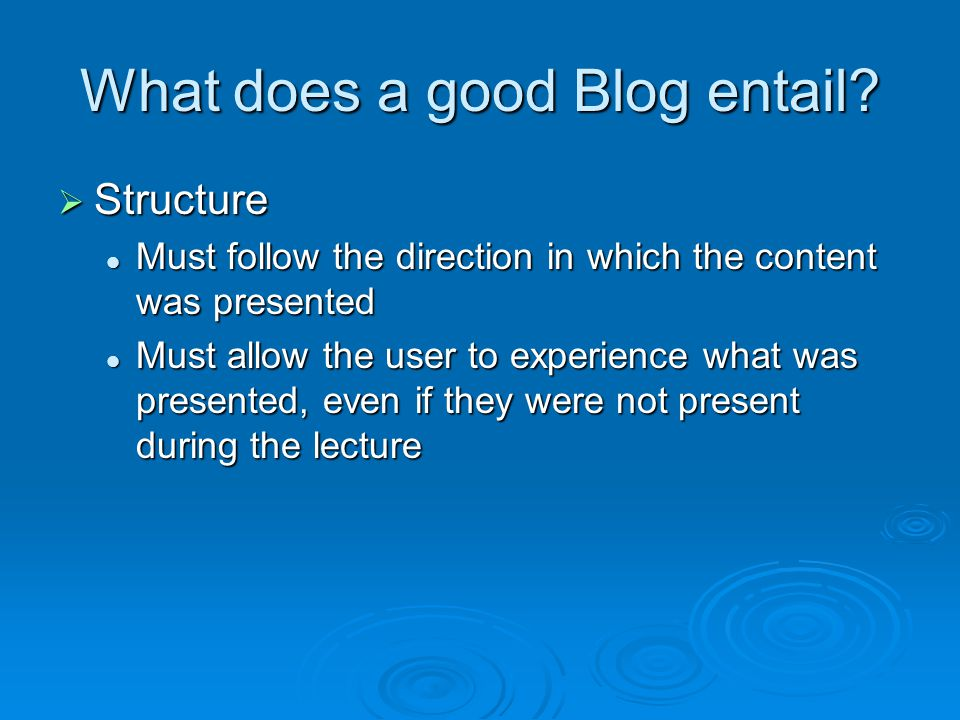 What does a good Blog entail.
