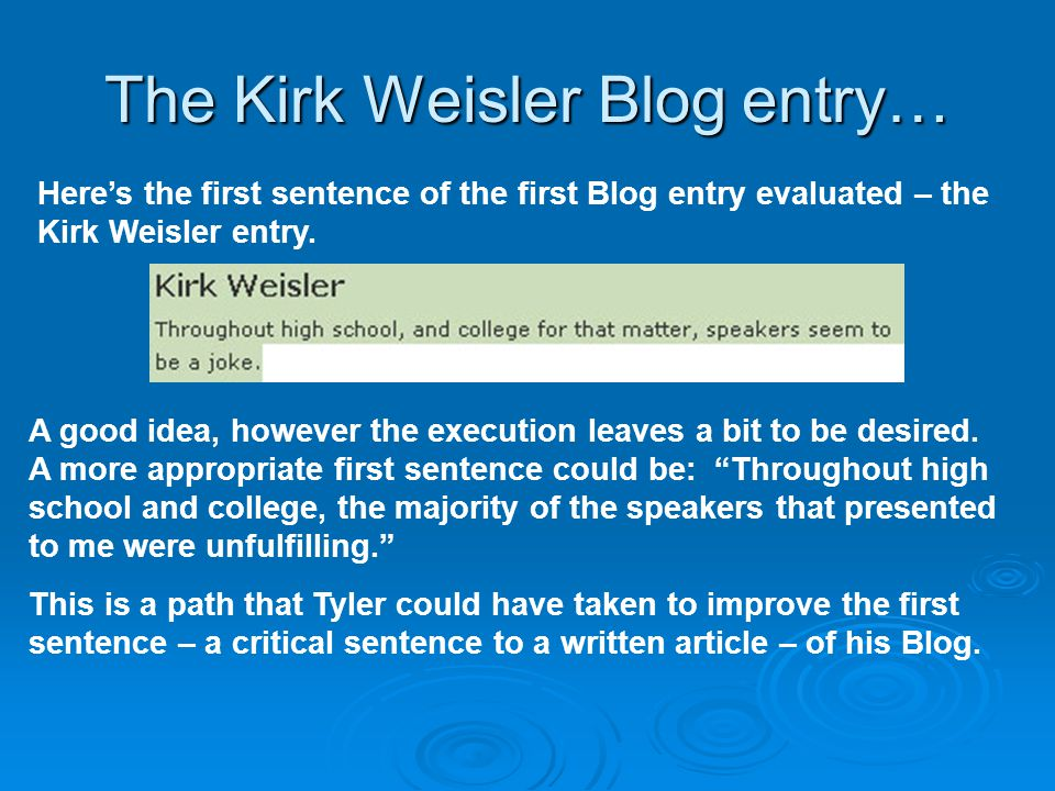 The Kirk Weisler Blog entry… Here's the first sentence of the first Blog entry evaluated – the Kirk Weisler entry.