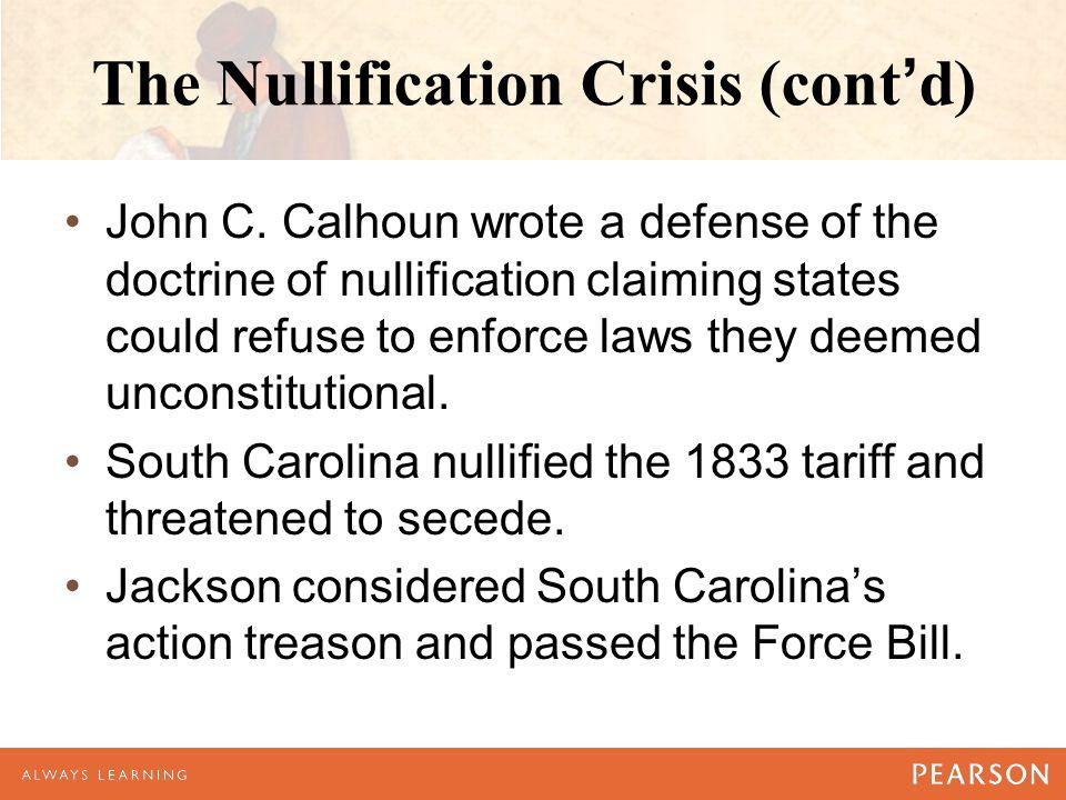 The Nullification Crisis (cont'd) John C.