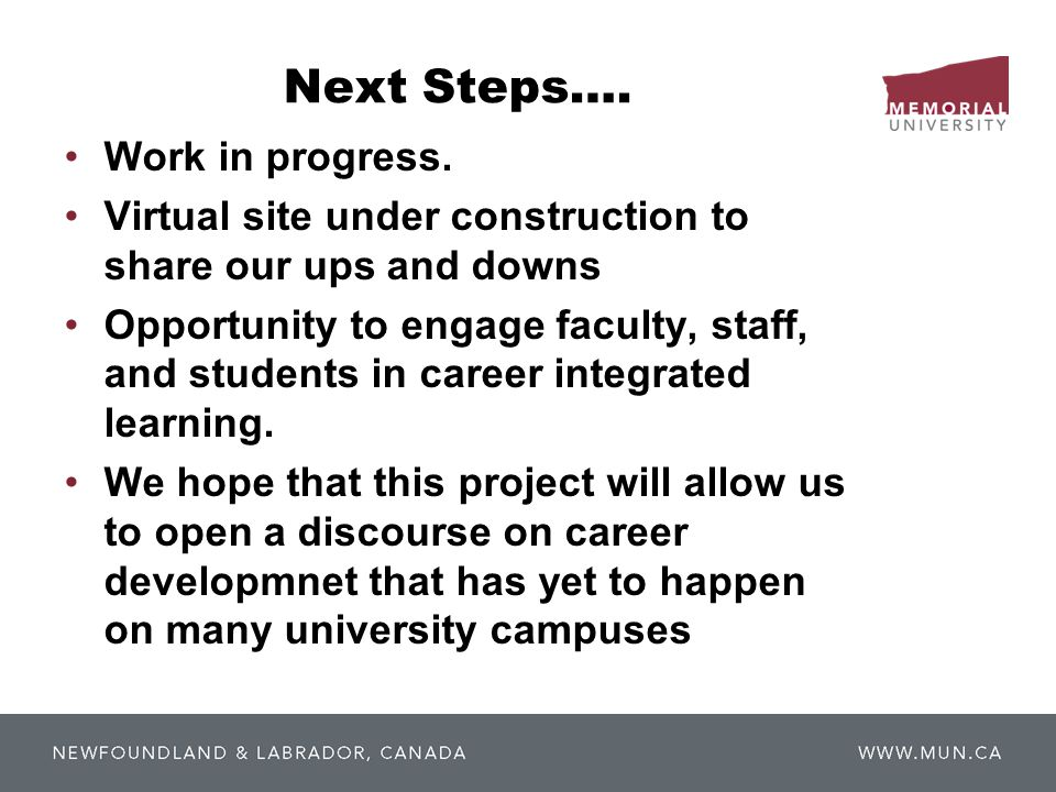 Next Steps…. Work in progress. Virtual site under construction to share our ups and downs Opportunity to engage faculty, staff, and students in career