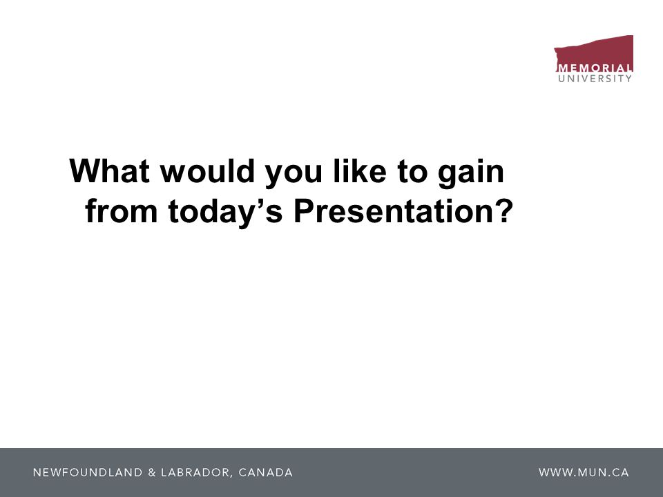 What would you like to gain from today's Presentation?