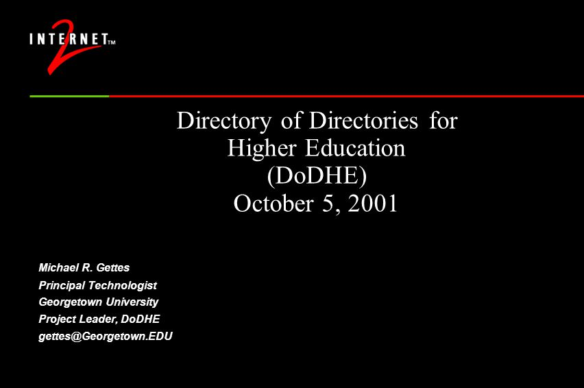 Directory of Directories for Higher Education (DoDHE) October 5, 2001 Michael R.