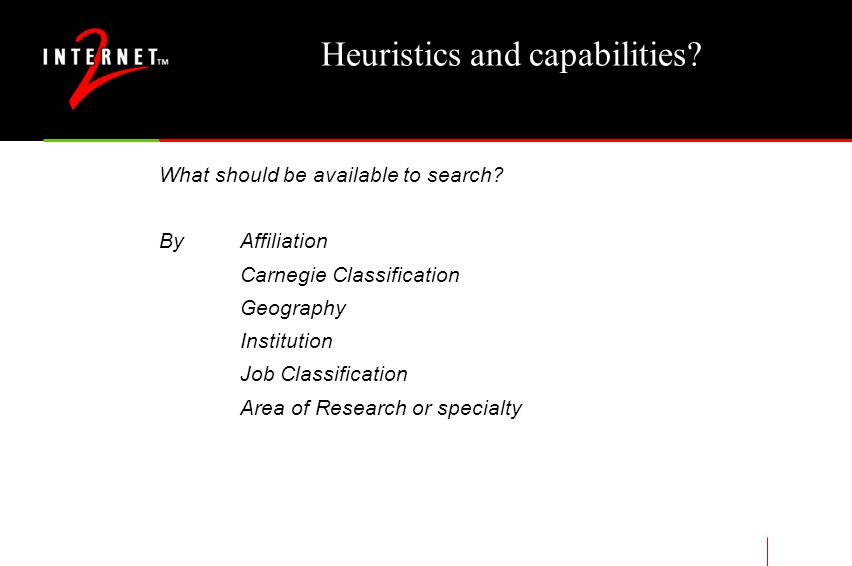 Heuristics and capabilities. What should be available to search.