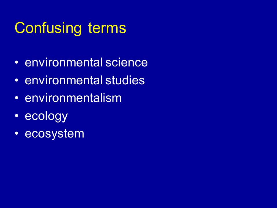 Definitions environmental science (or studies) interdisciplinary studies in natural sciences, including geology, climatology, hydrology, ecology, and their interaction with social sciences such as economics, political science, sociology, anthropology, geography