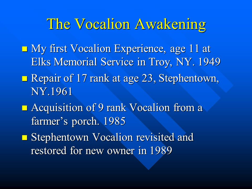 The Vocalion Awakening My first Vocalion Experience, age 11 at Elks Memorial Service in Troy, NY.