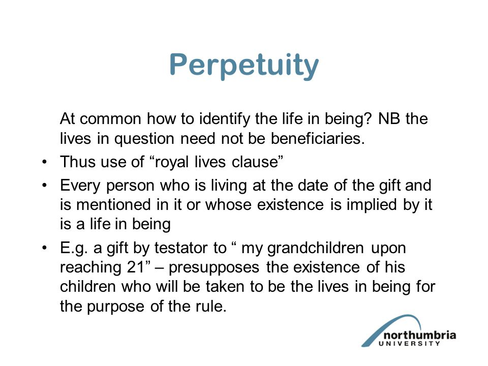 Perpetuity At common how to identify the life in being.