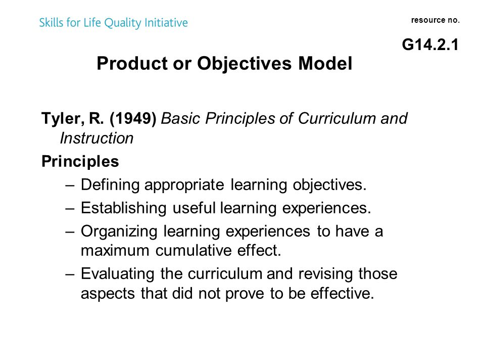 Product or Objectives Model resource no. G14.2.1 Tyler, R.