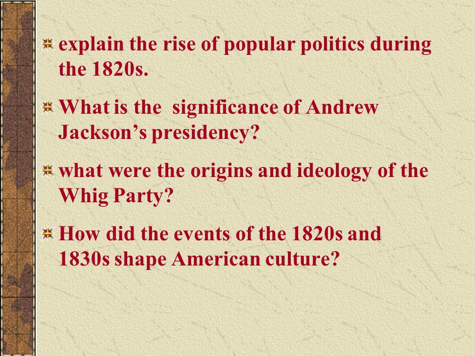 The Rise of Popular Politics, 1820–1829 The Decline of the Notables and the Rise of Parties