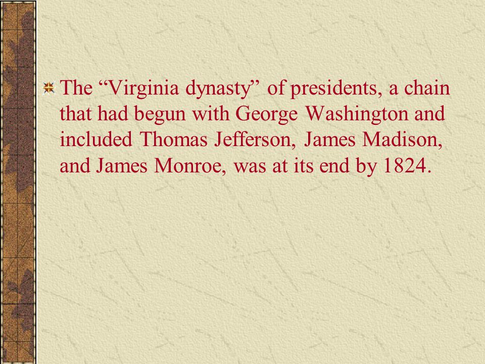 Political democracy came to national politics during the election of 1824, as John Quincy Adams, Henry Clay, William Crawford, and Andrew Jackson competed for the presidency.