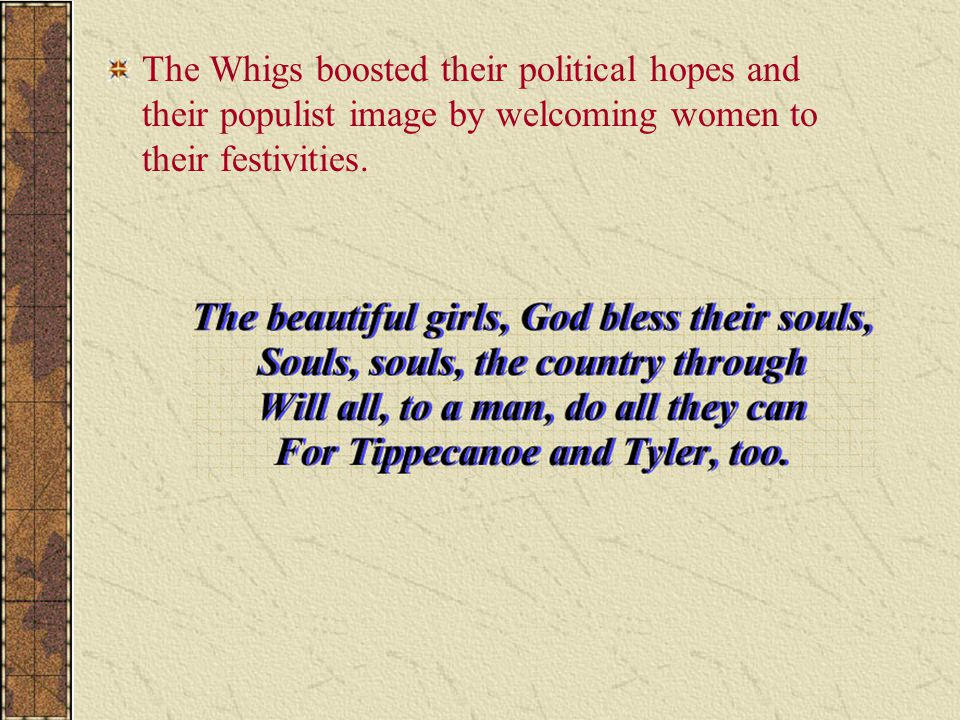 The Whigs boosted their political hopes and their populist image by welcoming women to their festivities.