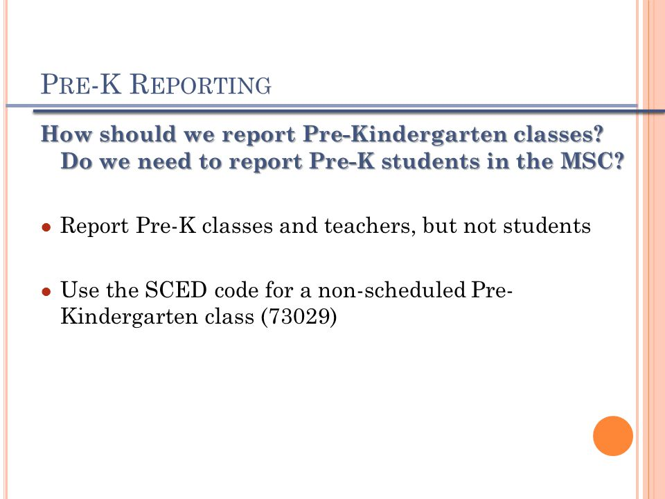 P RE -K R EPORTING How should we report Pre-Kindergarten classes.