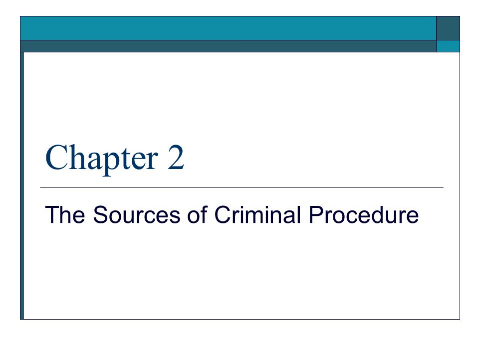 Chapter 2 The Sources of Criminal Procedure