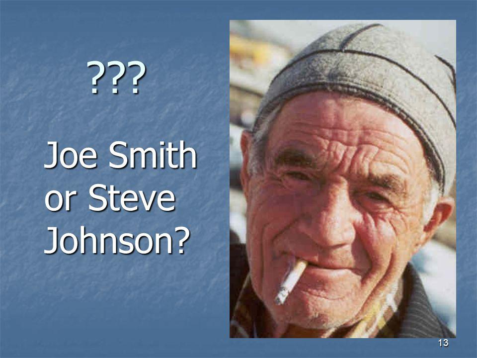 13 Joe Smith or Steve Johnson