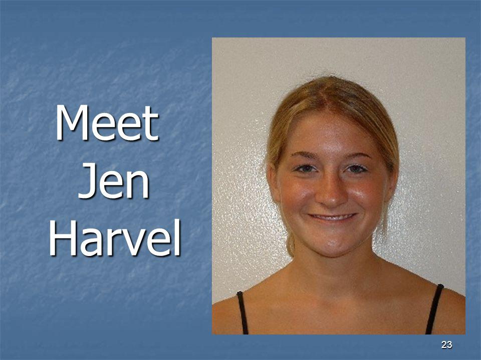 23 Meet Jen Harvel