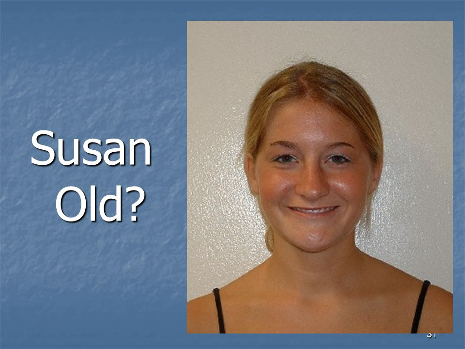 31 Susan Old