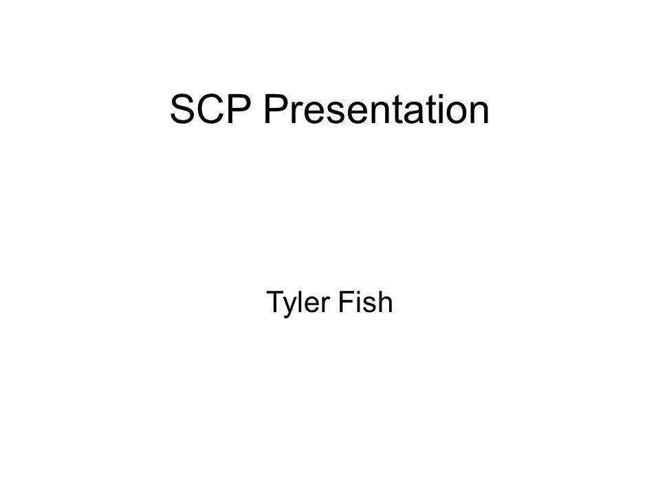 SCP Presentation Tyler Fish