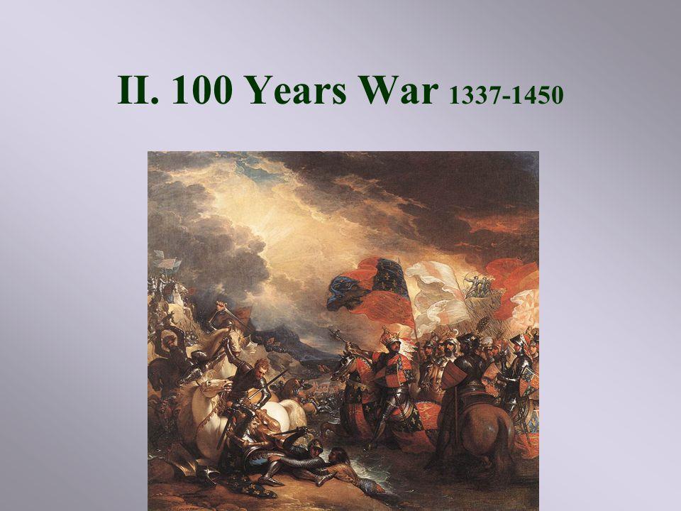 II. 100 Years War 1337-1450