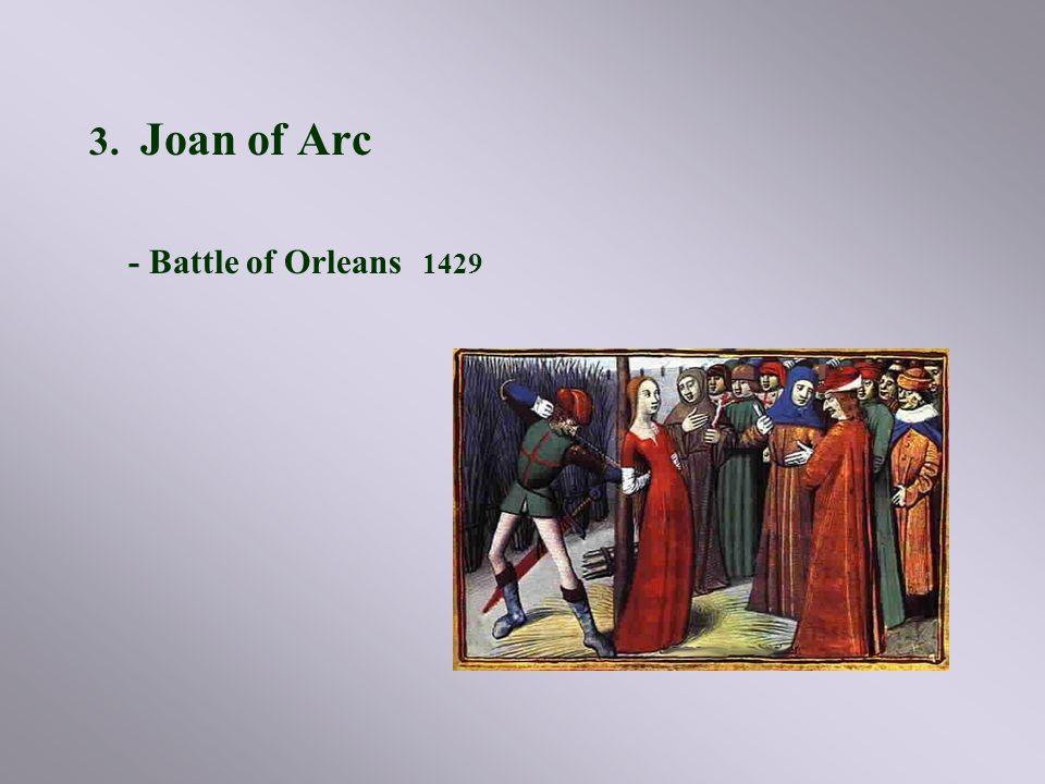 3. Joan of Arc - Battle of Orleans 1429