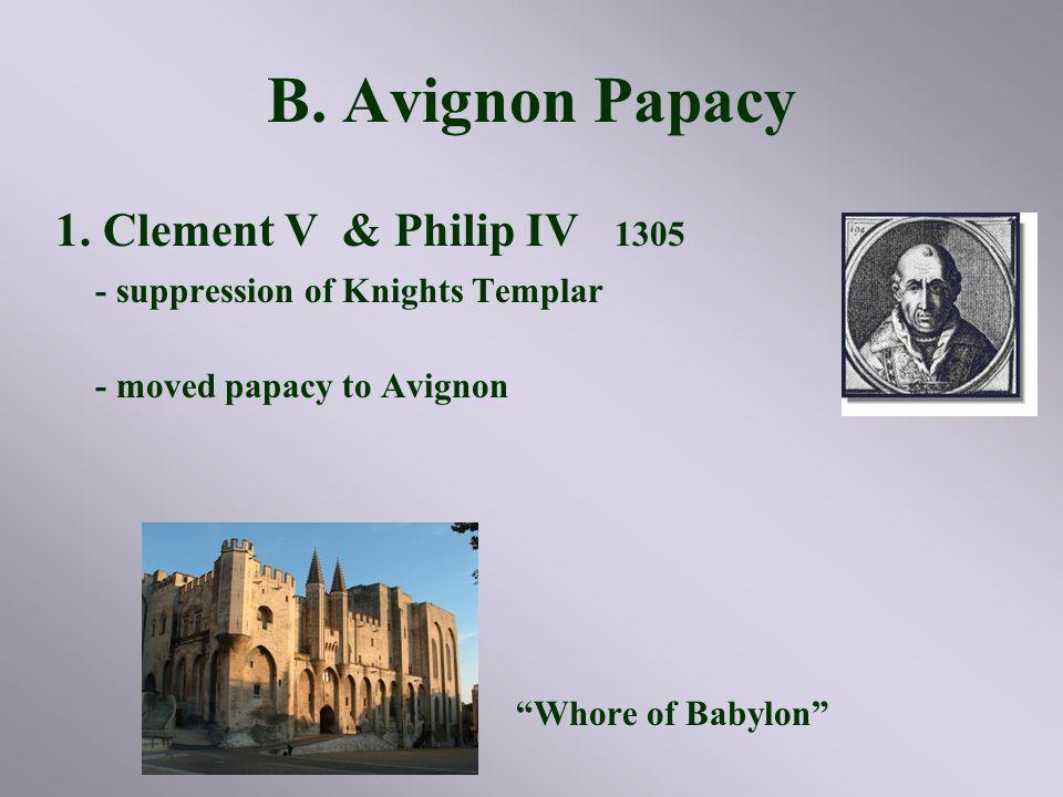 B.Avignon Papacy 1.