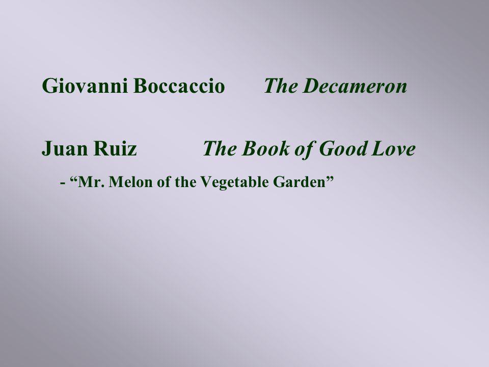 Giovanni Boccaccio The Decameron Juan Ruiz The Book of Good Love - Mr.
