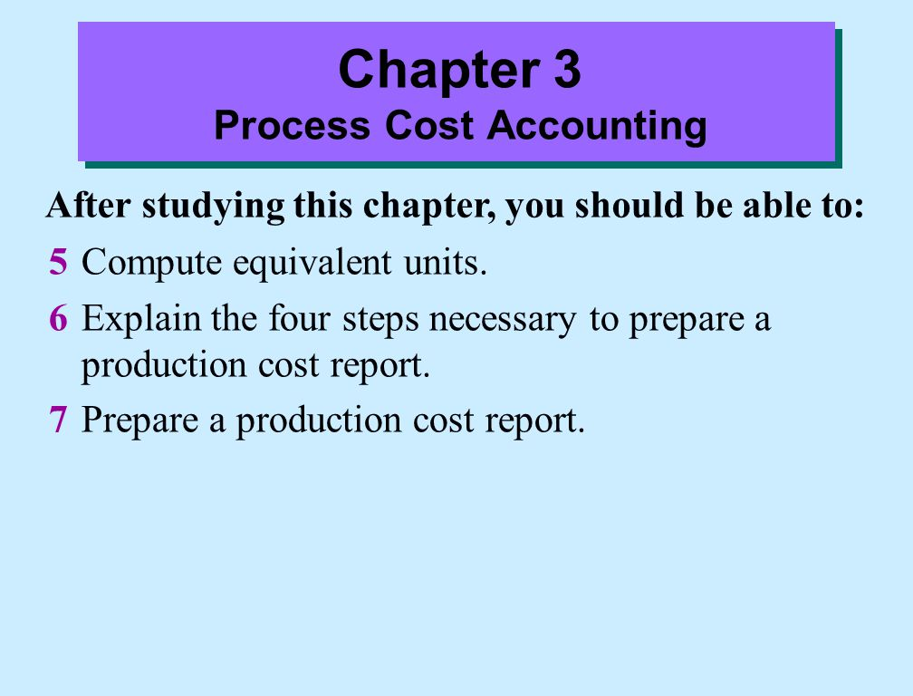 Job Order versus Process Cost Systems: Summary Features Work in process accounts Documents used Determination of total manufacturing costs Unit-cost computations Process Cost System One for each process Production cost reports Each period Total manufacturing costs  Units produced during the period Job Order Cost System One for multiple jobs Job cost sheets Each job Costs of each job  Units produced for the job Illustration 3-4