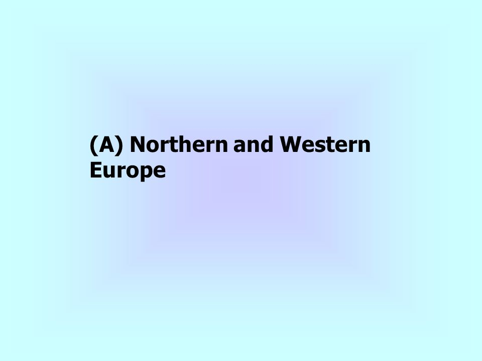 (A) Northern and Western Europe