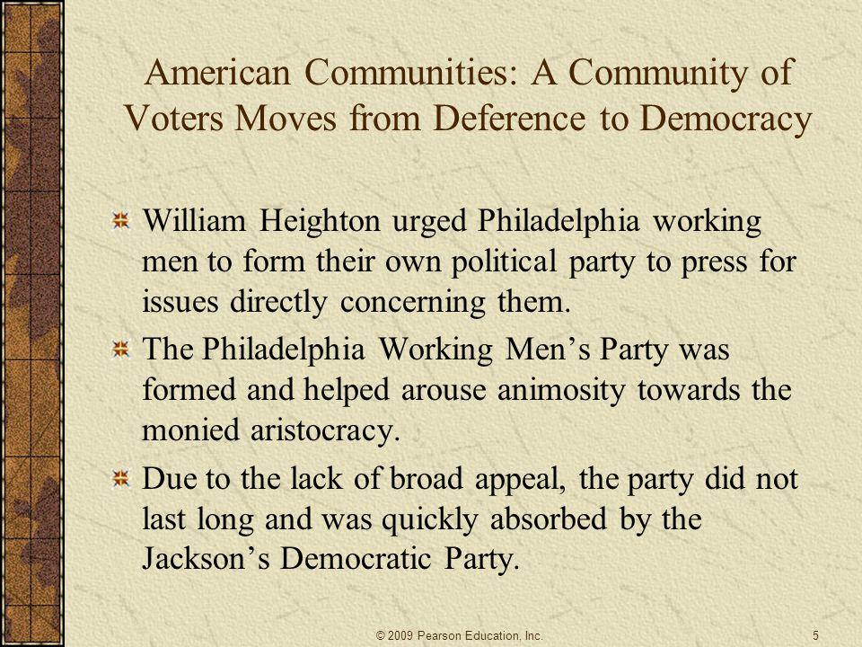 Part Three The New Democratic Politics in North America 6© 2009 Pearson Education, Inc.