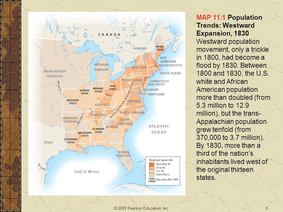 MAP 11.1 Population Trends: Westward Expansion, 1830 Westward population movement, only a trickle in 1800, had become a flood by 1830.