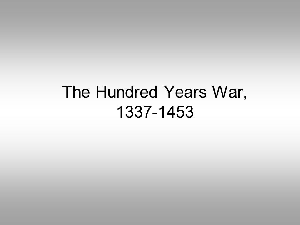 The Hundred Years War, 1337-1453