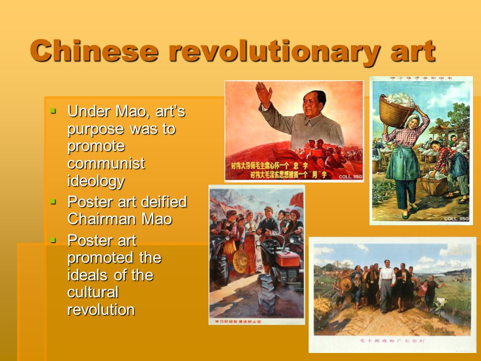 Chinese revolutionary art  Under Mao, art's purpose was to promote communist ideology  Poster art deified Chairman Mao  Poster art promoted the ide