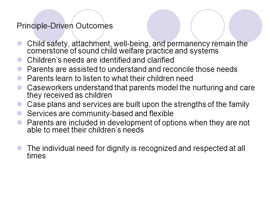 Elements of Successful Child Welfare Systems of Care in the Community Community principles and practices that support implementation of SOC principles and practices:  Multi-disciplinary case planning based on unique strengths and needs of children  An expanded array of services  A collaborative approach to service delivery that allows for the development of new resources for families in response to unique child needs  A community sense of ownership for child safety, well- being, and permanency outcomes