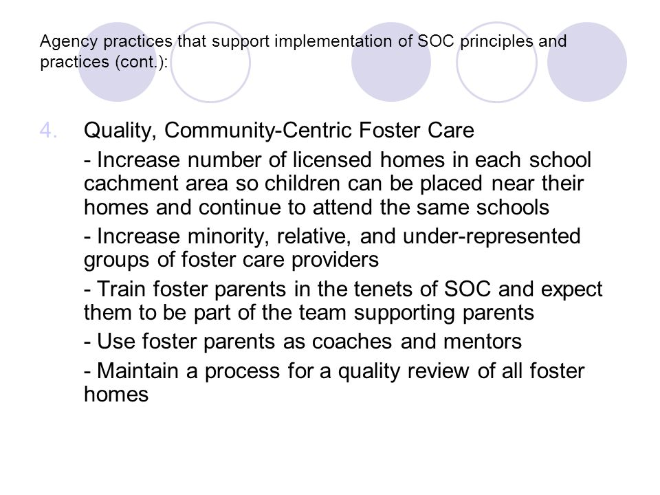 Agency practices that support implementation of SOC principles and practices (cont.): 5.
