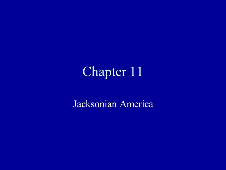 Chapter 11 Jacksonian America