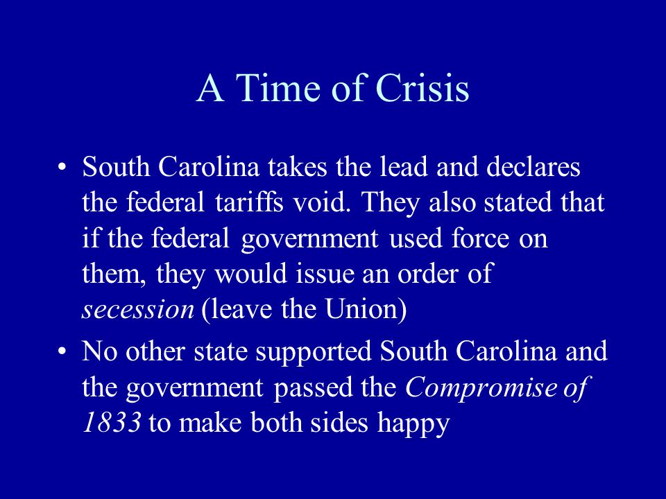 A Time of Crisis South Carolina takes the lead and declares the federal tariffs void.