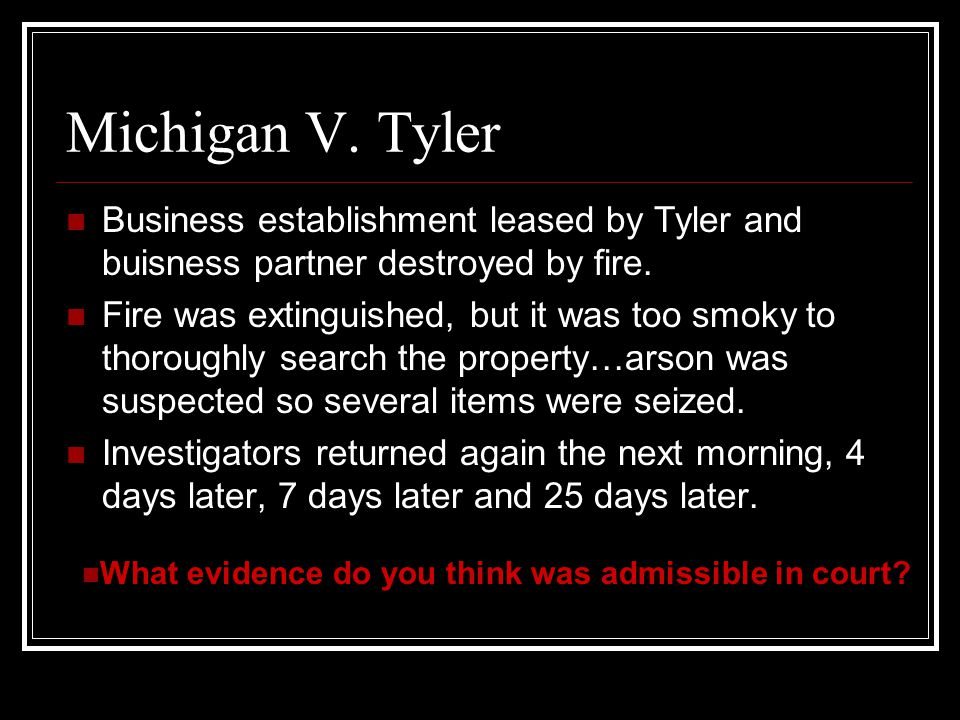 Michigan V.Tyler Business establishment leased by Tyler and buisness partner destroyed by fire.