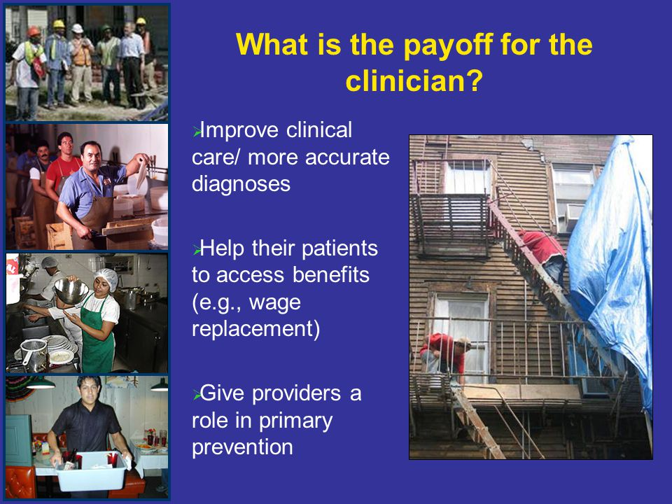 What is the payoff for the clinician.