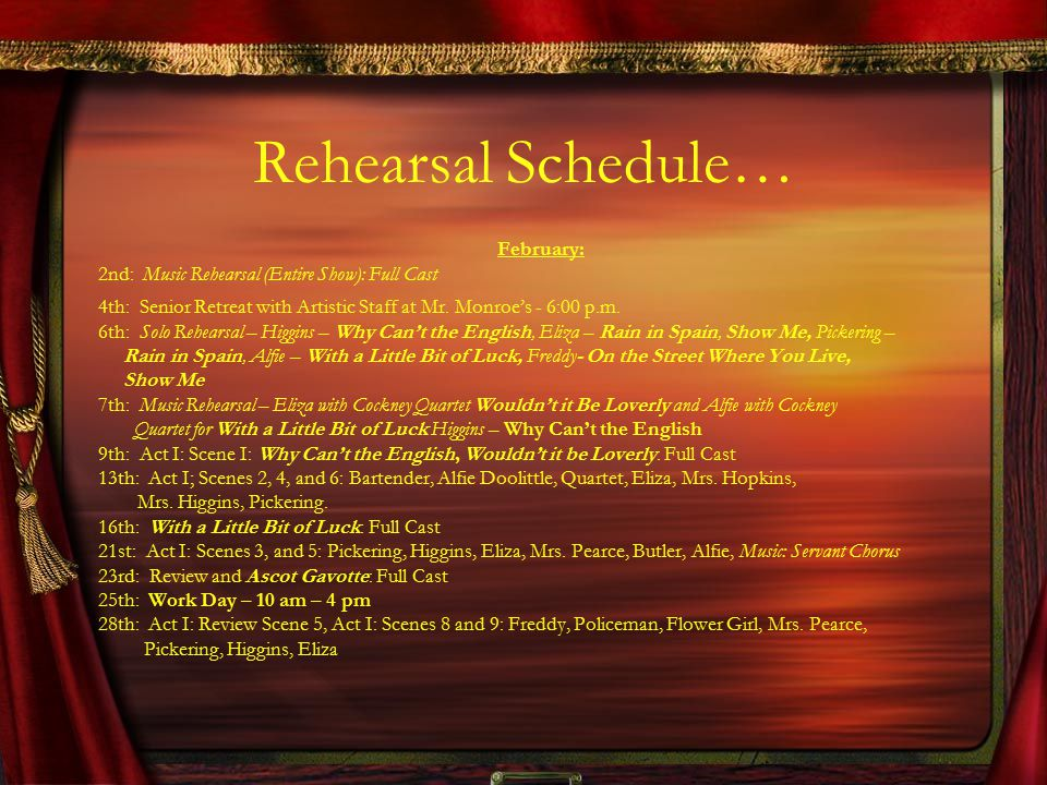 Rehearsal Schedule… February: 2nd: Music Rehearsal (Entire Show): Full Cast 4th: Senior Retreat with Artistic Staff at Mr.