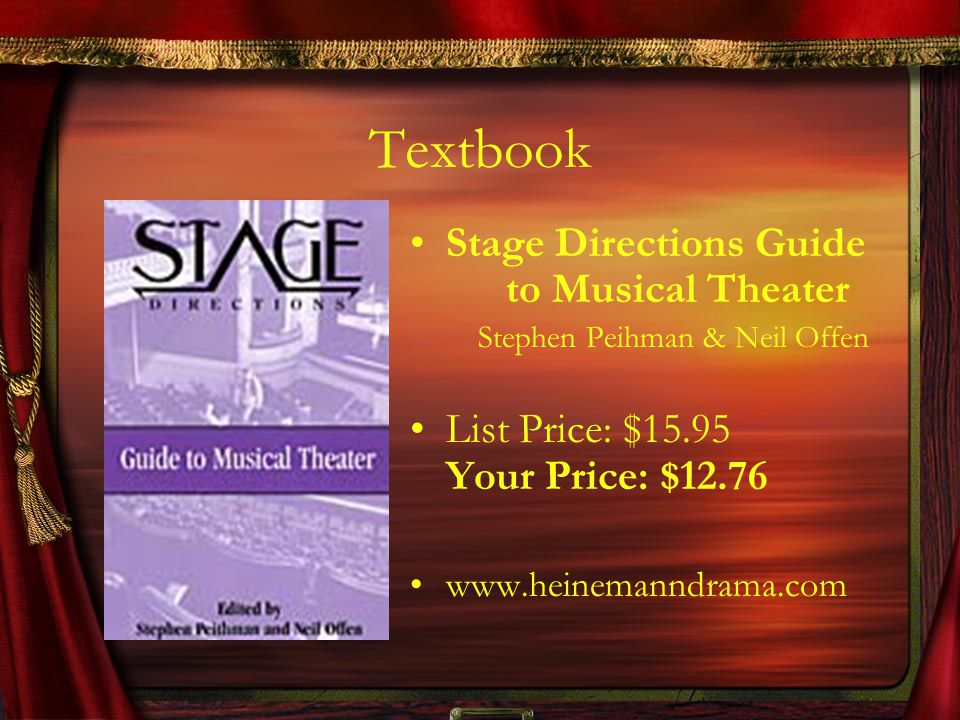 Textbook Stage Directions Guide to Musical Theater Stephen Peihman & Neil Offen List Price: $15.95 Your Price: $12.76 www.heinemanndrama.com