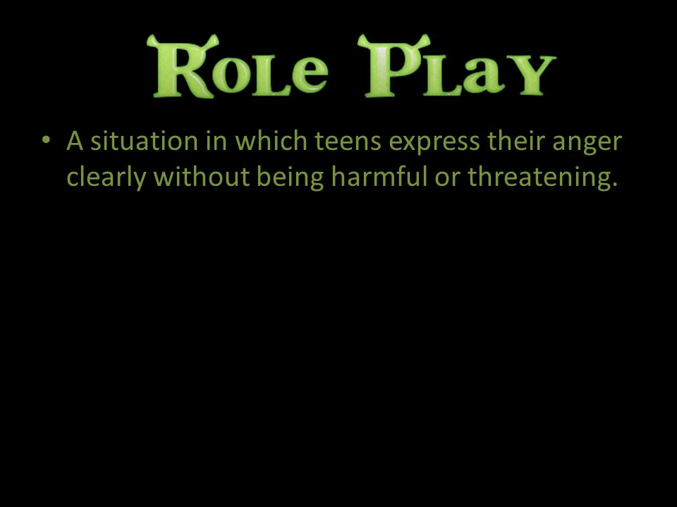 A situation in which teens express their anger clearly without being harmful or threatening.