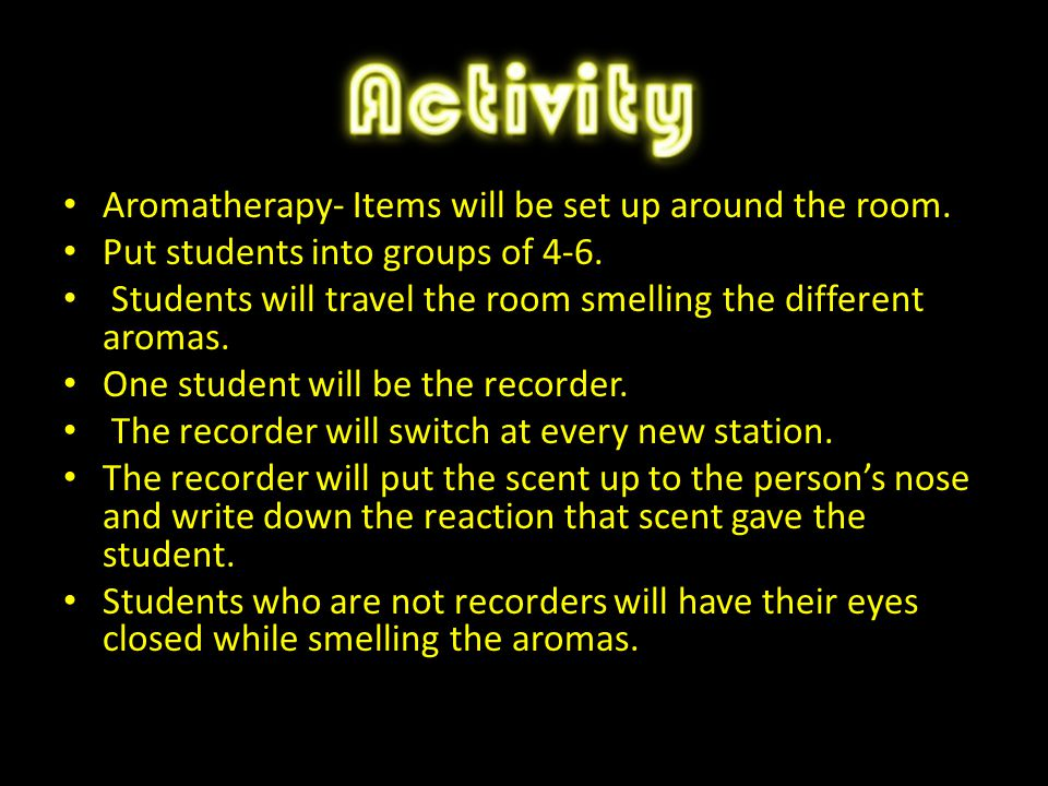 Aromatherapy- Items will be set up around the room.