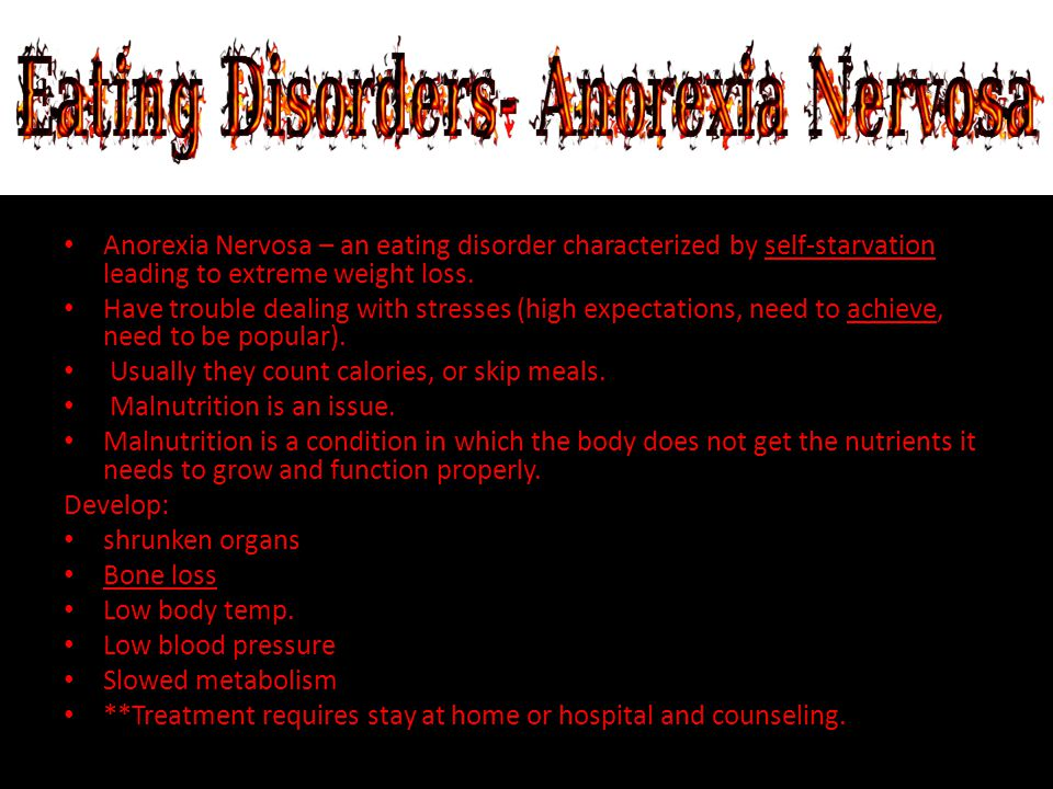 Anorexia Nervosa – an eating disorder characterized by self-starvation leading to extreme weight loss.