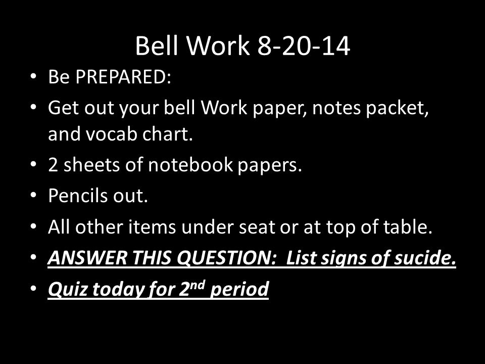 Bell Work 8-20-14 Be PREPARED: Get out your bell Work paper, notes packet, and vocab chart.