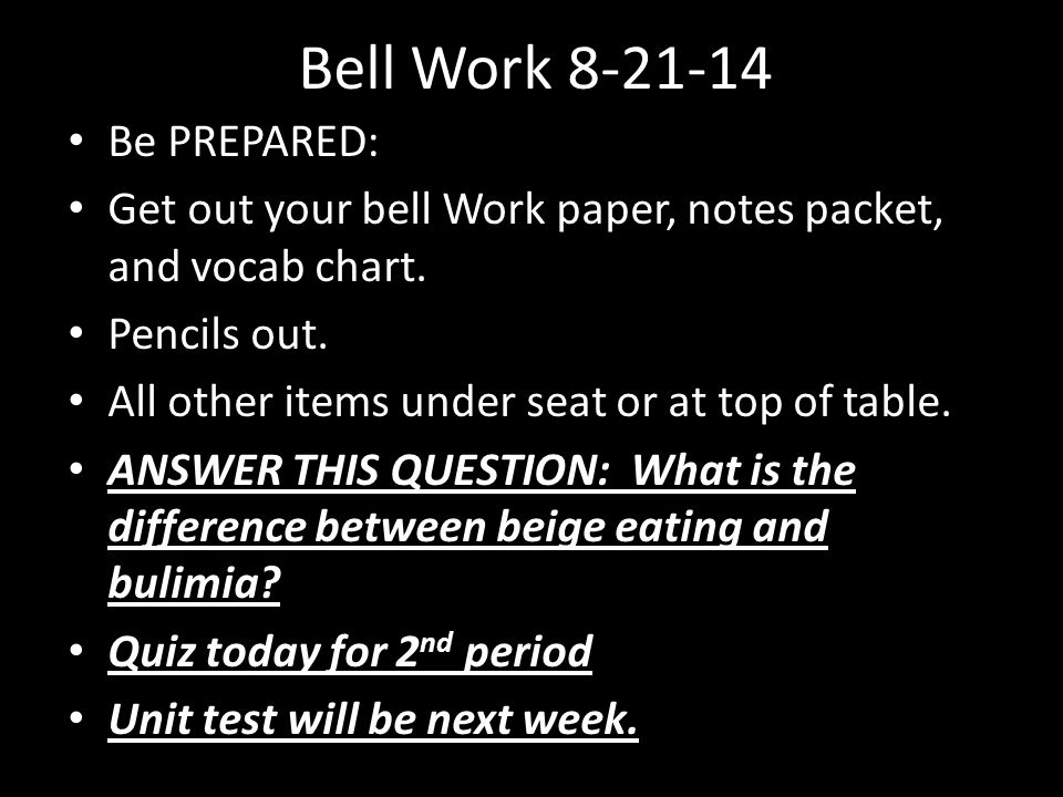 Bell Work 8-21-14 Be PREPARED: Get out your bell Work paper, notes packet, and vocab chart.