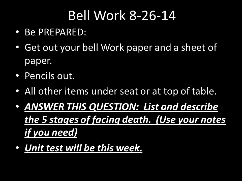 Bell Work 8-26-14 Be PREPARED: Get out your bell Work paper and a sheet of paper.